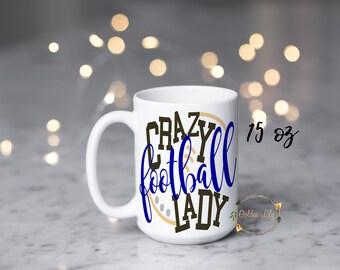 Crazy football lady/Coffee/hot chocolate/football mom/Team mom/Football mug/Sports mom/Sunday football/Football season/