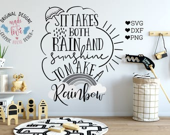 It takes both rain and sunshine to make a rainbow svg, nursery svg, baby svg, motivation svg, rainbow svg, rainbow cutting files, iron on