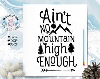 Ain't no mountain high enough svg, motivation svg, no mountain high enough svg, no mountain high enough dxf, motivation quote, motivation