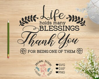 Thanksgiving Cut File in SVG, DXF, PNG, Life has many blessings Thank You for Being One of Them Cut File, Blessings Cut File and Printable