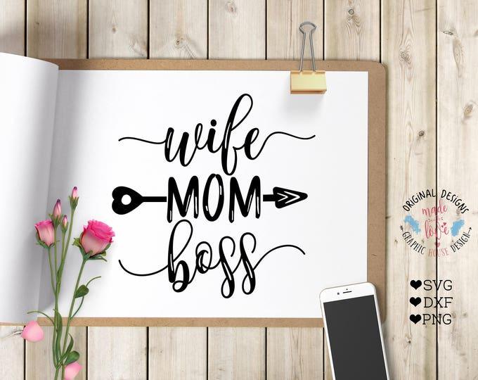 wife svg, mom svg, boss svg, woman's t-shirt design, mom cutting file, boss cutting file, mom t-shirt design, lady boss, family svg, woman