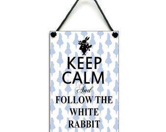 Keep Calm and Follow The White Rabbit Fun Gift Handmade Wooden Home Sign/Plaque 259
