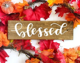 Blessed - Wood Sign - Rustic Fall Decor- Farmhouse Decor - Fall Mantle Decor - Thanksgiving Decor - Wood Signs - Rustic Home Decor