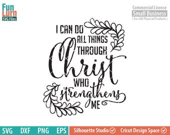 I can do all things through Christ who strengthens me svg, Philippians 4-13, Christian, Jesus, svg png dxf eps zip for cameo, cricut