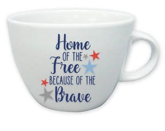 Home of the Free because of the Brave * Coffee Mug