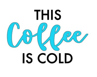 This Coffee is cold decal, This coffee is cold sticker, This Coffee is cold monogram, This Coffee is cold