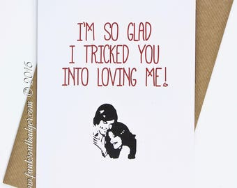 Funny Greetings Card I'm So Glad I Tricked You