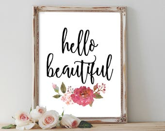 Hello Beautiful Printable - Instant Download, Pink Flowers, Home Decor, Dorm Decor Wall Art, 4x6, 5x7, 8x10, Quote Printable, Office Space
