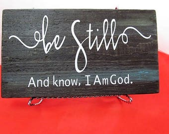 Be Still and Know I Am God. Custom Distressed Barn Wood Style Sign, Home Decor, Barnwood Background and White Text, Makes thee Perfect Gift!