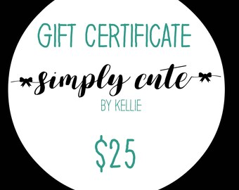 GIFT CERTIFICATE, Only Redeemable at Simply Cute By Kellie