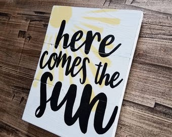 """Here Comes the Sun 8x10"""" wooden sign, handpainted, whitewashed, Beatles sign"""