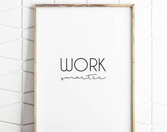 work hard print, desk decor, desk accessorie, office decor, office print, desk office art, work smarter, office motivation, work decor