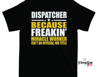 911 Dispatcher - Dispatcher T-shirt - Gift For Dispatcher - Dispatcher Gift - Funny Gift - Coworker Gift