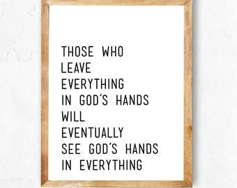Those who Leave Everything is God's Hands Printable- Instant Download