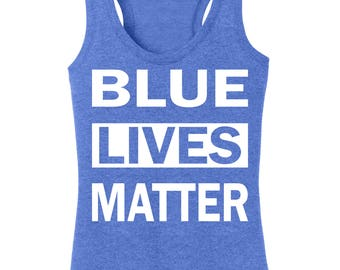 Blue Lives Matter Support the Police Law and Order Womens Racerback Tank Top
