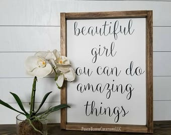 Beautiful girl you can do amazing things, Framed wood sign, girl nursery decor, big girl room, Valentine gift for daughter, baby shower gift