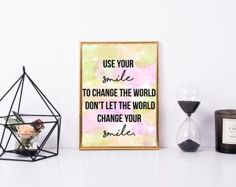 Use Your Smile to Change the World Printable Watercolor Artwork