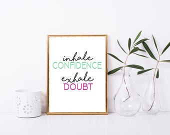 Printable Quote: Inhale Confidence, Exhale Doubt