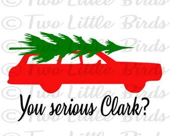 You Serious Clark - .svg - Cut File - silhouette - cricut - christmas - vacation