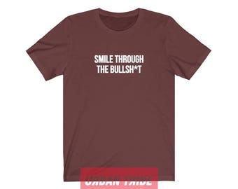 Tupac Tshirt, Tupac Quote, Smile Through The Bullshit, 90s Hip Hop Clothing, Streetwear, Dope Clothing, Positive, Urban Tribe™ UT001-01