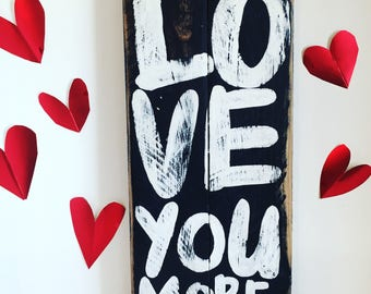 "Graffiti Love You More Wood Sign 7"" x 15"""