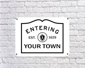 """Entering YOUR TOWN -  High Quality 10 x 14"""" Aluminum sign, Massachusetts black and white,  local gift"""