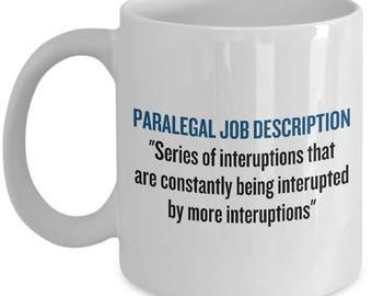 Funny Paralegal Mug - Paralegals Gift Idea - Paralegal Job Description
