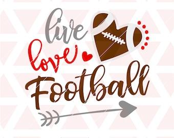 Live Love Football svg,  dxf, png, cricut, cameo, cut file, football svg, game day svg, football mom, football sister, football heart