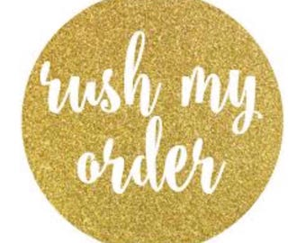 Rush my order. Add this to your purchase.