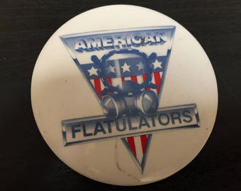 "One of a kind ""American Flatulators"" pinback button"
