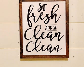 So Fresh and So Clean Clean wood sign