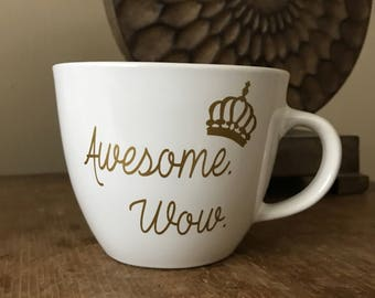 Awesome. Wow. King George Hamilton Inspired Coffee Mug