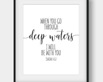 60% OFF When You Go Through Deep Waters I'll Be With You, Isaiah 43:2, Bible Quote, Scripture Print, Bible Verse Print, Christian Typography