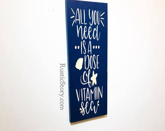 SUMMER SPECIAL!! All you need is vitamin sea- Wooden sign