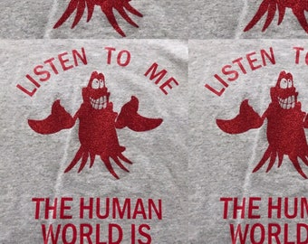 Little Mermaid Sebastian: Listen to me the human world is a mess