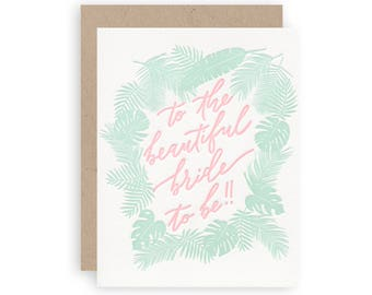 Bride To Be  - Letterpress Greeting Card