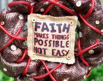 Faith Makes Things Possible Wreath