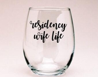 Residency Wife Life Wine Glass