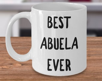 Abuela Gift - Abuela Mug - Abuela Birthday - Abuela To Be Coffee Mug - Best Abuela Ever Ceramic Coffee Cup