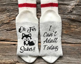 Wool Socks, Oh for fox sakes I cant adult today, Womens Wool Socks with Saying, Wine Socks, Funny Socks, Funny Gift
