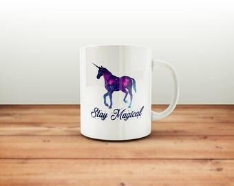 Stay Magical Mug / Funny Mug / Coffee Mug / Funny Coffee Mugs / Unicorn Mug / Cute Unicorn Mug / Colorful Unicorn Mug / Coffee Tea Cup