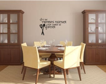 It's the moments together that change us forever with Kitchen Utensils Kitchen Vinyl Wall Quote