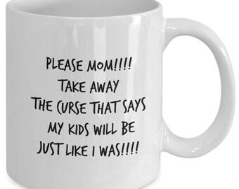 Coffee mug - funny coffee mug - mom mug - gift for mom- Please take the curse away - funny mug for mom