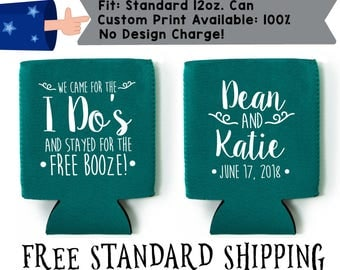 I Came for the I Do's and Stayed for the Free Booze Collapsible Neoprene Wedding Can Cooler Double Side Print (W6)