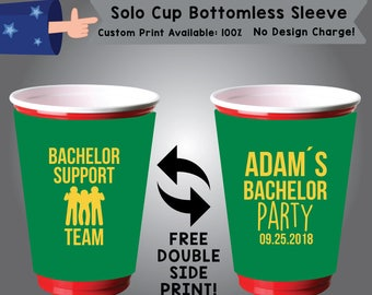 Bachelor Supprt Team Solo Cup Bottomless Sleeve Cooler Double Side Print (SSOLO-Bach01)