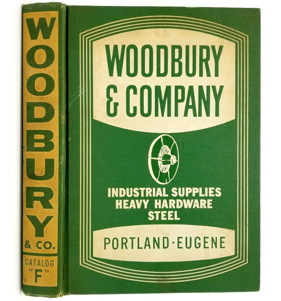 Woodbury and Company Catalog F Industrial Supplies, Heavy Hardware, Steel Portland & Eugene Oregon OR - Hardcover