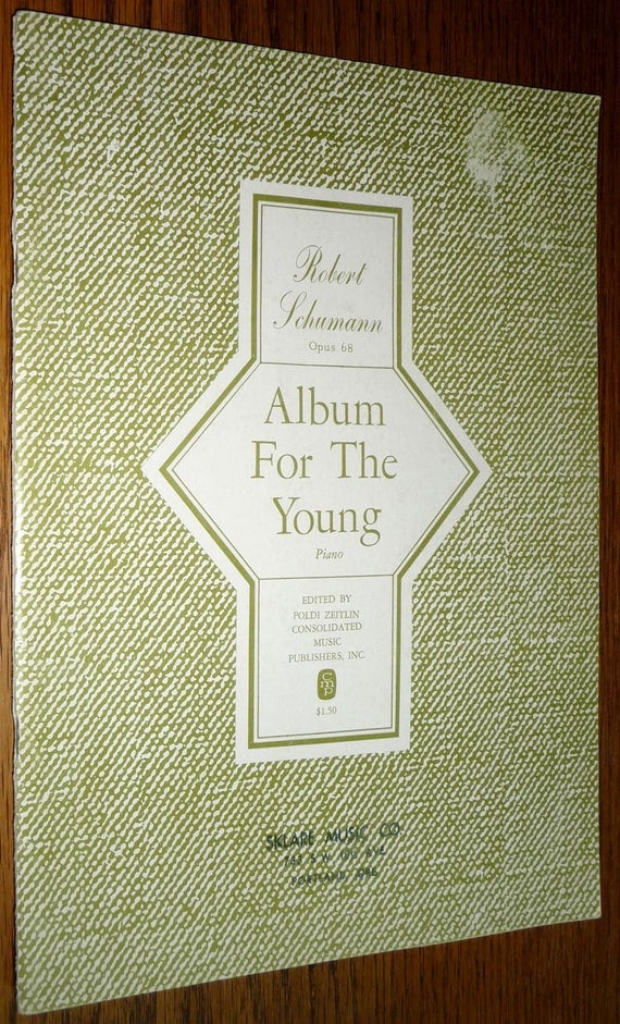 Album for the Young Opus 68 Robert Schumann 1963 Consolidated Music Pub. Companion Book to Album L 6004