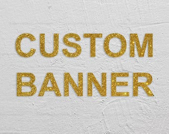 Custom Party Banner // Glitter Banner // Celebrate your way!