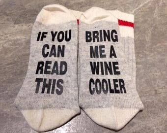 If You Can Read This ... Bring Me A Wine Cooler (Socks)