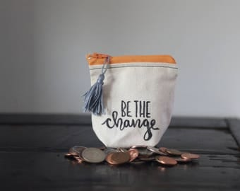 Be the change coin purse, change purse, funny coin purse, small gift, with tassel